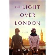 The Light over London by Kelly, Julia, 9781501196416