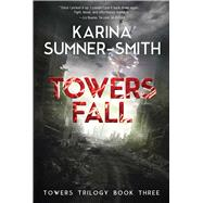 Towers Fall by Sumner-smith, Karina, 9781940456416