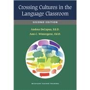 Crossing Cultures in the Language Classroom by Decapua, Andrea; Wintergerst, Ann C., 9780472036417