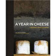 A Year in Cheese by Guarneri, Alex; Guarneri, Leo; Grano, Alessandro (CON); Lightbody, Kim, 9780711236417
