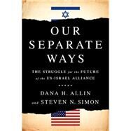 Our Separate Ways by Allin, Dana H.; Simon, Steven N., 9781610396417
