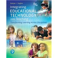 Integrating Educational Technology into Teaching by Roblyer, M. D.; Hughes, Joan E., 9780134746418