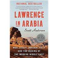 Lawrence in Arabia by ANDERSON, SCOTT, 9780307476418