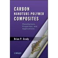 Carbon Nanotube-Polymer Composites : Manufacture, Properties, and Applications