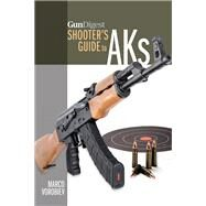 Gun Digest Shooter's Guide to AKs by Vorobiev, Marco, 9781440246418