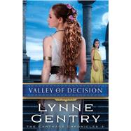 Valley of Decision A Novel by Gentry, Lynne, 9781476746418