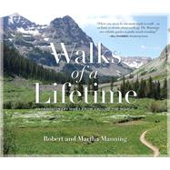 Walks of a Lifetime by Manning, Robert; Manning, Martha, 9781493026418