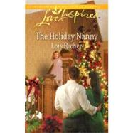The Holiday Nanny by Lois Richer, 9780373876419