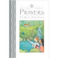 The Lion Book of Prayers to Keep for Ever by Rock, Lois; Allsopp, Sophie, 9780745976419
