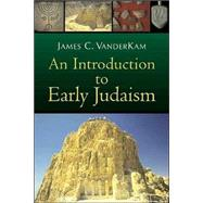 An Introduction to Early Judaism by VanderKam, James C., 9780802846419