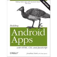 Building Android Apps With HTML, CSS, and JavaScript by Stark, Jonathan; Jepson, Brian (CON), 9781449316419