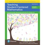 Teaching Student-Centered Mathematics Developmentally Appropriate Instruction for Grades 3-5 (Volume II) by Van de Walle, John A.; Karp, Karen S.; Lovin, LouAnn H.; Bay-Williams, Jennifer M., 9780134556420