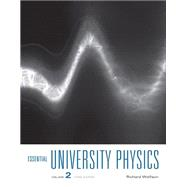 Essential University Physics Volume 2 by Wolfson, Richard, 9780321976420