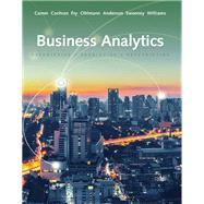 Business Analytics by Camm, Jeffrey D.; Cochran, James J.; Fry, Michael J.; Ohlmann, Jeffrey W.; Anderson, David R., 9781337406420