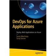 Devops for Azure Applications by Machiraju, Suren; Gaurav, Suraj, 9781484236420