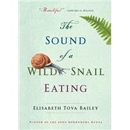 The Sound of a Wild Snail Eating by Bailey, Elisabeth Tova, 9781616206420