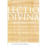 Lectio Divina: From God's Word to Our Lives by Bianchi, Enzo; Williams, Rowan, 9781612616421