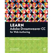 Learn Adobe Dreamweaver CC for Web Authoring Adobe Certified Associate Exam Preparation by Cavanaugh, Kim; Schwartz, Rob, 9780134396422