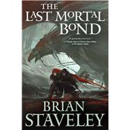 The Last Mortal Bond by Staveley, Brian; Trakhtenberg, Russell, 9780765336422