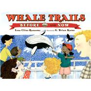 Whale Trails, Before and Now by Cline-Ransome, Lesa; Karas, G. Brian, 9780805096422