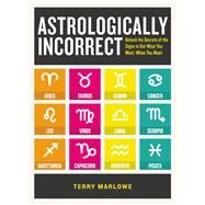 Astrologically Incorrect by Marlowe, Terry, 9781440586422