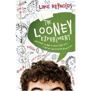 The Looney Experiment by Reynolds, Luke, 9780310746423
