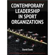 Contemporary Leadership in Sport Organizations by Scott, David, 9780736096423