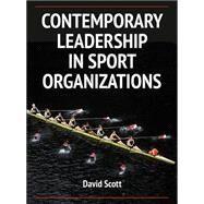 Contemporary Leadership in Sport Organizations by Scott, David, 9780736096423