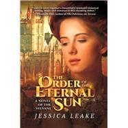 The Order of the Eternal Sun: A Novel of the Sylvani by Leake, Jessica, 9781940456423
