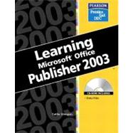 Learning Series (DDC) : Learning Microsoft Office Publisher 2003 by Wempen, Faithe, 9780131476424