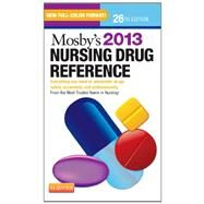 Mosby's Nursing Drug Reference 2013: Everything You Need to Administer Drugs Safely, Accurately, and Professionally by Skidmore-Roth, Linda, R.N., 9780323086424