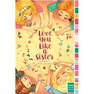 Love You Like a Sister by Palmer, Robin, 9781481466424