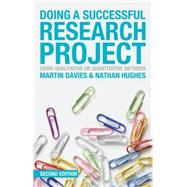 Doing a Successful Research Project Using Qualitative or Quantitative Methods by Davies, Martin Brett; Hughes, Nathan, 9781137306425