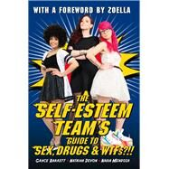 The Self-esteem Team's Guide to Sex, Drugs & Wtfs!? by Barrett, Grace; Devon, Natasha; Mendoza, Nadia; Zoella, 9781784186425