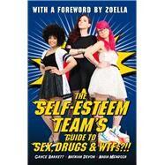 The Self-esteem Team's Guide to Sex, Drugs & Wtfs!? by Barrett, Grace; Devon, Natasha; Mendoza, Nadia; Zoella, 9781784186425