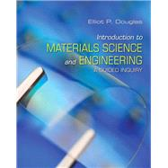 Introduction to Materials Science and Engineering A Guided Inquiry by Douglas, Elliot P., 9780132136426