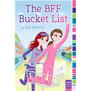 The Bff Bucket List by Romito, Dee, 9781481446426