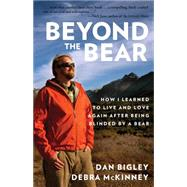 Beyond the Bear by Bigley, Dan; Mckinney, Debra, 9781493016426