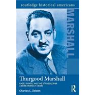 Thurgood Marshall: Race, Rights, and the Struggle for a More Perfect Union by Zelden; Charles, 9780415506427