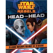 Star Wars Rebels: Head to Head by Hidalgo, Pablo, 9780545746427