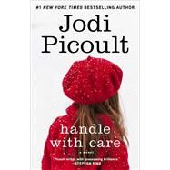 Handle with Care A Novel by Picoult, Jodi, 9780743296427