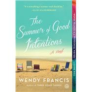 The Summer of Good Intentions A Novel by Francis, Wendy, 9781451666427