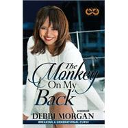 The Monkey on My Back by Morgan, Debbi, 9781593096427