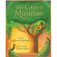 The Green Musician by Shahegh, Mahvash (RTL); Ewart, Claire, 9781937786427