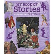 Write Your Own Fairy Tales by Patterson, Deborah, 9780712356428