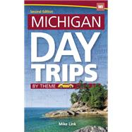 Michigan Day Trips by Theme by Link, Mike, 9781591936428