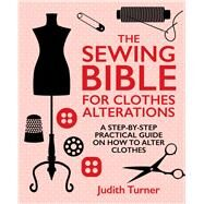 The Sewing Bible for Clothes Alterations by Turner, Judith, 9781742576428