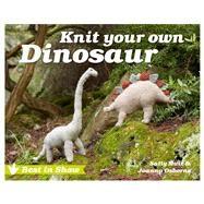 Knit Your Own Dinosaur by Muir, Sally; Osborne, Joanna, 9781910496428
