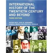 International History of the Twentieth Century and Beyond by Best; Anthony, 9780415656429