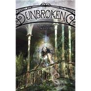 Unbroken: A Ruined Novel by Morris, Paula, 9780545416429